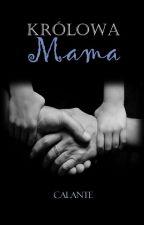 Królowa Mama by Calante