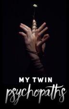 My Twin Psychopaths | ✔ by Flying_Free123