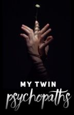 My Twin Psychopaths by Flying_Free123