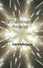 Villainous x Reader by darealkeyww