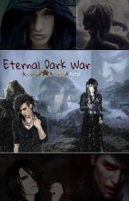 Eternal Dark War (FanFic) by Axunxion