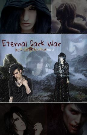 Eternal Dark War (FanFic) by Axunxion