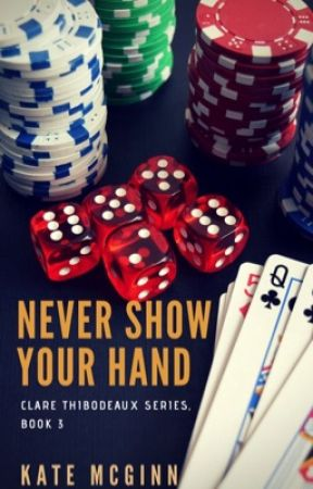 Never Show Your Hand (Clare Thibodeaux Series Book 3) by KateMcGinn09