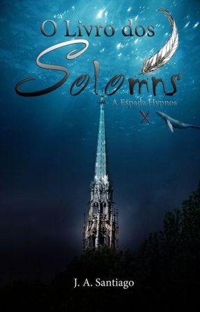 O Livro dos Solomns - A Espada Hypnos (J.A.Santiago) by JASantiago7