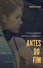 Antes Do Fim by marcelasezini