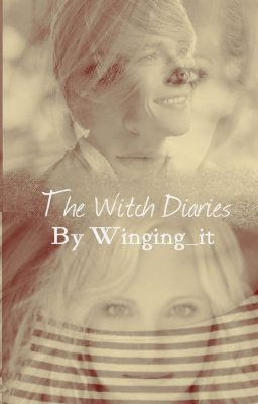 The Witch Diaries (A Vampire Diaries/Secret Circle Fan Fiction) by Winging_it