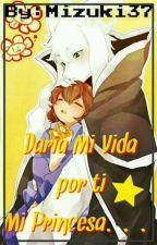 AsrielxFrisk ❤ Daria Mi Vida Por Ti Mi Princesa... by -Demon_Mizuki-