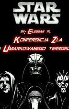 Konferencja Zła I Umiarkowanego Terroru by Elessar_pl