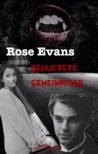 Rose Evans - Behütete Geheimnisse by V_Mikaelson