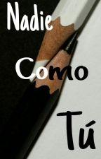 Nadie Como Tú by InaHemmo