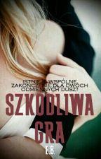 Szkodliwa gra. Część 3 serii Biały romans. by EmiliaBaron