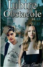 Iubire Cu Obstacole by Roxy-Ana012