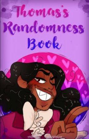 Thomas's Randomness Book  by Thomas-__-Jefferson