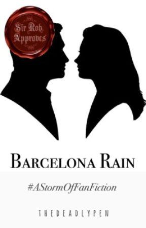 Barcelona Rain #AStormOfFanFiction by thedeadlypen