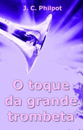 O Toque da Grande Trombeta by SilvioDutra0