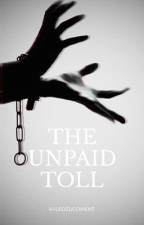 The Unpaid Toll by KyleOzucoment