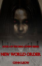 Dead Advent: New World Order (Book 1) by gynnblop