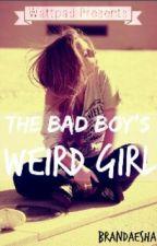 The Bad Boys Weird Girl by Brandaesha