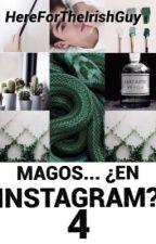 Magos...¿ en instagram? #4# by HereForTheIrishGuy