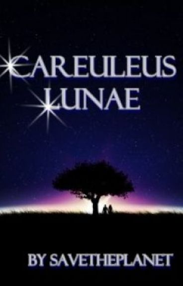 Careuleus Lunae (New Version) (on hold) by savetheplanet