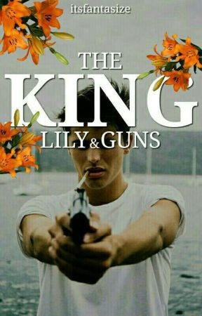 Lily&Guns - The King by itsfantasize