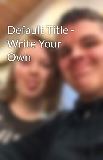 Default Title - Write Your Own
