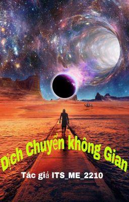 Đọc truyện Dịch Chuyển Không Gian (Hài, Huyền Huyễn, Xuyên không, Dị Năng, Hiện Đại)