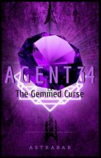 Book 2 | Agent 34 and the Gemmed Curse by Astrabar