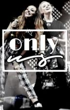 only us ➸ jerrie - complete by thxt_fangirl