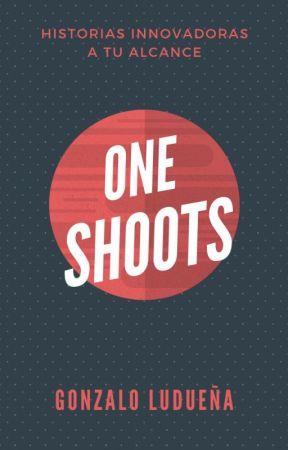 One-shoots/Historias cortas by GonzaloLuduena