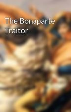 The Bonaparte Traitor by TheBlissed