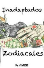 Inadaptados Zodiacales. by JSM1016