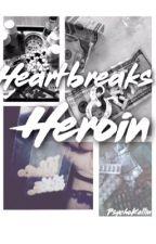 Heartbreaks & Heroin | Kellic  by PsychoKellin
