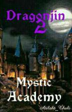 Dragonjin 2 - Mystic Academy by Atilaht_Thali