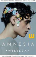 • AMNÉSIA • [CONCLUÍDO] by WJsilva