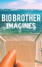 Big Brother Imagines by pclyjuiced