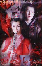[Chấp Ly]  Thích Khách Liệt Truyện - Chi Long Huyết Huyền Hoàng by MinhHien2209