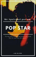 Me apaixonei por um Pop Star by lilinha_oliver