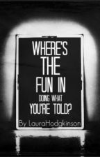 Where's the fun in doing what you're told? [Matt Healy - The 1975 - fan fiction] by LauraWorsnop