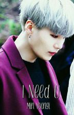 I Need U • Yoongi •  by Min_Clara_93