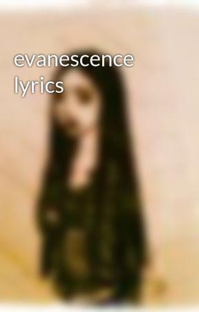 Evanescence Lyrics Imaginary Evanescence Wattpad