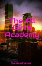 The All Girl's Academy (Teacher/Student)(GirlxGirl) by CammiLovve