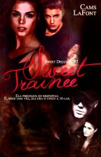 Sweet Trainee (Sweet Delusion #2) by CamsLaFont
