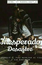 Inesperado Desastre by Moonlight_kc