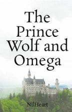 The Prince Wolf and Omega by NilHeart