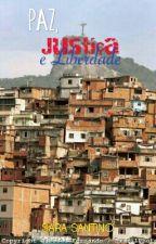 Paz, Justiça e Liberdade HIATUS by paznafavela
