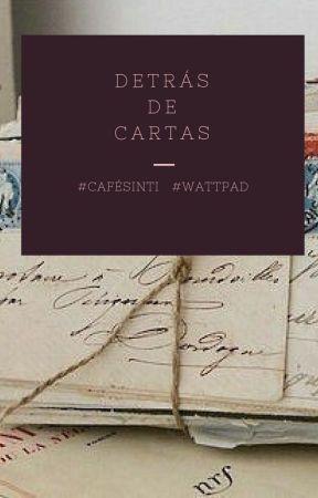 Detrás de cartas by Cafesinti