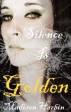Silence Is Golden by DayDreamer0609