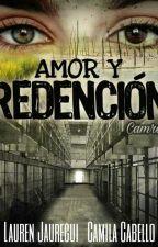 Amor y Redención. (Camren) by Belloxza