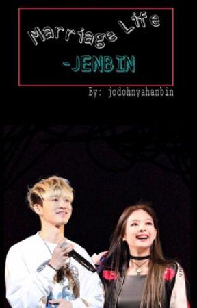 Marriage Life -JENBIN by jodohnyahanbin